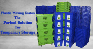 Plastic Moving Crates – The Perfect Solution for Temporary Storage